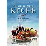 "Die Mittelmeer K�che: Novelli's gro�es mediterranes Kochbuchvon ""Christoph Wagner"""