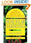 Home Solar Gardening: Solar Greenhouses For Your House, Backyard or Apartment