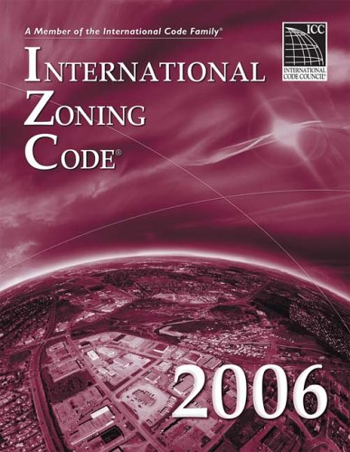 2006 International Zoning Code - Soft-cover - ICC (distributed by Cengage Learning) - IC-3900S06 - ISBN: 1580012612 - ISBN-13: 9781580012614