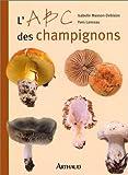 echange, troc Isabelle Masson-Deblaize, Yves Lanceau - L'ABC des champignons