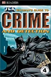Batman's Guide to Crime and Detection (DK Reader - Level 4 (Quality)) Michael Teitelbaum