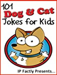 101 Dog and Cat Jokes for Kids (Anima...