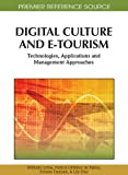 img - for Digital Culture and E-Tourism: Technologies, Applications and Management Approaches (Premier Reference Source) book / textbook / text book