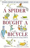 A Spider Bought a Bicycle: And Other Poems for Young Children (0862728746) by Rosen, Michael