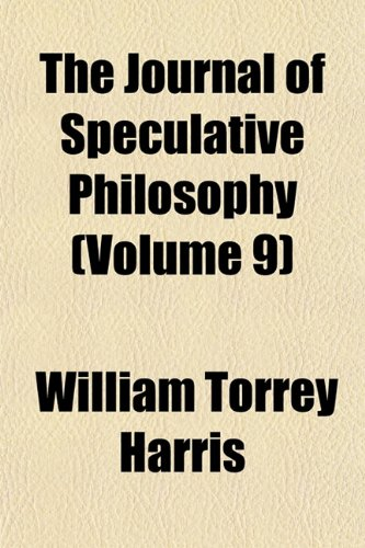 The Journal of Speculative Philosophy (Volume 9)