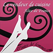 Le vendeur de cuisine (Contes de Femmes) | Alice de France