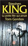 echange, troc Stephen King - La Petite fille qui aimait Tom Gordon