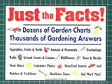 img - for Just the Facts!: Dozens of Garden Charts, Thousands Of Gardening Answers book / textbook / text book