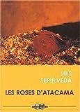 echange, troc Luis Sepulveda - Les roses d'Atacama. [Edition en gros caractères]