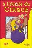 echange, troc Frédéric Durand - A l'Ecole du Cirque