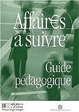 echange, troc Anatole Bloomfield - Français sur Objectifs Spécifiques : Affaires à suivre, Guide pédagogique