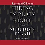 Hiding in Plain Sight: A Novel | Nuruddin Farah