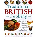 Traditional British Cooking: The Definitive Cook's Collection - Over 200 Step-by-step Classic British Recipes