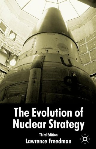 The Evolution of Nuclear Strategy, Third Edition