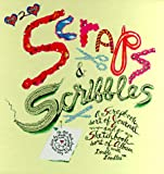 Scraps & Scribbles: A Scrapbook Sort of Journal and a Sketchbook Sort of Album With Double Doodles