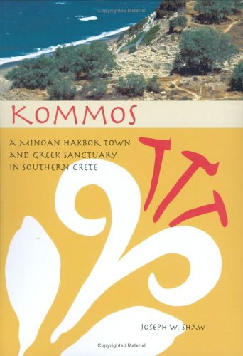 Kommos: A Minoan Harbor Town and Greek Sanctuary in Southern Crete