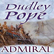 Admiral (       UNABRIDGED) by Dudley Pope Narrated by Ric Jerrom