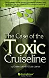 The Case of The Toxic Cruiseline