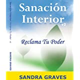 SANACI�N INTERIOR : Reclama Tu Poder (Spanish Edition) ~ Sandra Graves