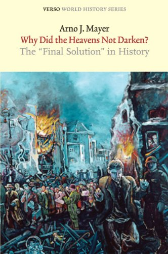 Why Did the Heavens Not Darken?: The 'Final Solution' in History (Verso World History Series), Arno Mayer