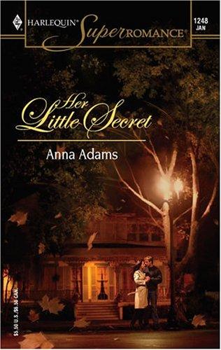 Her Little Secret : Women in Blue (Harlequin Superromance, No. 1248) (Superromance), ANNA ADAMS