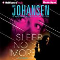 Sleep No More: An Eve Duncan Forensics Thriller Audiobook by Iris Johansen Narrated by Elisabeth Rodgers