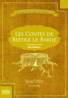 Les contes de Beedle le barde : [avec les commentaires du professeur Albus Dumbledore], Rowling, Joanne K.