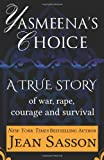 Yasmeenas Choice: A True Story of War, Rape, Courage and Survival