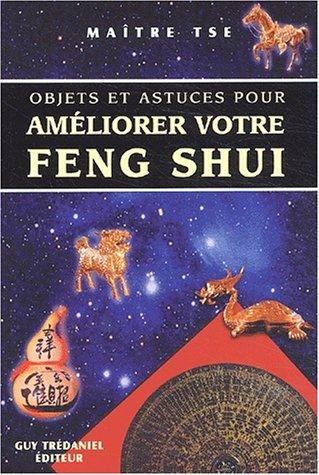Objets et astuces pour ameliorer votre feng shui maitre for Astuces feng shui