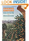 Orange Empire: California and the Fruits of Eden