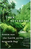 Green Was the Earth on the Seventh Day (0349109877) by Heyerdahl, Thor