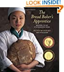 The Bread Baker's Apprentice: Masteri...