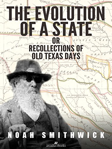 The-Evolution-of-a-State-or-Recollections-of-Old-Texas-Days
