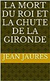 La mort du roi et la chute de la Gironde