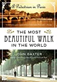The Most Beautiful Walk In The World: A Pedestrian in Paris