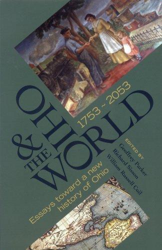 OHIO THE WORLD 1753 2053: ESSAYS TOWARD A NEW HISTORY OF OHIO