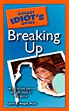 The Pocket Idiots Guide to Breaking Up