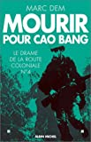 img - for Mourir Pour Cao Bang (Histoire) (French Edition) book / textbook / text book