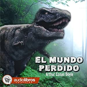El Mundo Perdido [The Lost World] | [Arthur Conan Doyle]