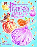 Ruth Brockelhurst Princess Things to Make and Do (Usborne Activities)