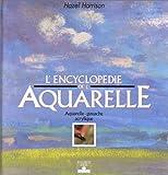 echange, troc Hazel Harrison - L'Encyclopédie de l'aquarelle : Aquarelle, gouache, acrylique