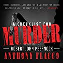 A Checklist for Murder: The True Story of Robert John Peernock Audiobook by Anthony Flacco Narrated by Anthony Flacco