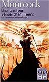 Les Danseurs de la Fin des Temps, I:Une chaleur venue d'ailleurs