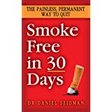 Smoke Free in 30 Days: The Painless, Permanent Way to Quitby Daniel F. Seidman