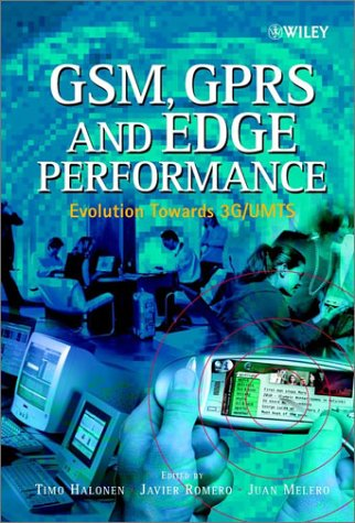 GSM, GPRS and EDGE Performance: Evolution Towards 3G/UMTS
