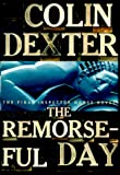 The Remorseful Day (Inspector Morse Mysteries) (0609606220) by Dexter, Colin