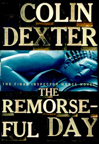 The Remorseful Day (Inspector Morse Mysteries), Colin Dexter