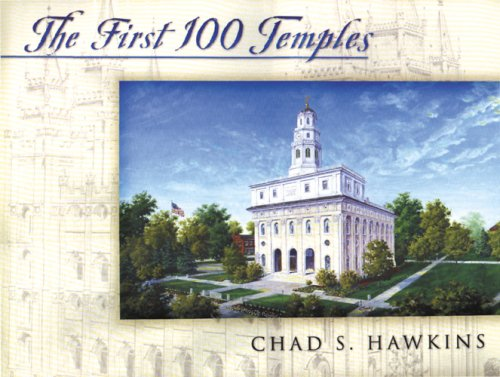 The First 100 Temples, CHAD S. HAWKINS