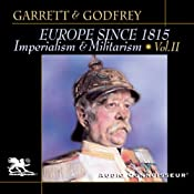 Europe Since 1815, Volume 2: Imperialism and Militarism | [Mitchell Garrett, James Godfrey]