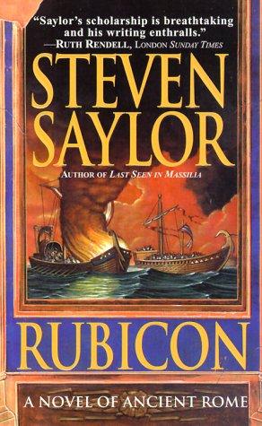 Rubicon: A Novel of Ancient Rome, Steven Saylor